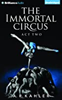 The Immortal Circus: Act Two