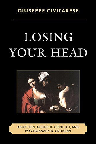 Losing Your Head Abjection, Aesthetic Conflict, and Psychoanalytic Criticism