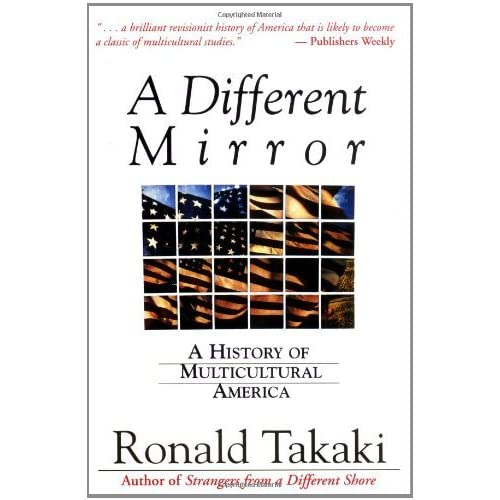A Different Mirror A History Of Multicultural America By
