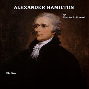 Alexander Hamilton - The Original Classic Edition (Librivox Audiobook)