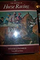The History Of Horse Racing. Foreword By Paul Mellon