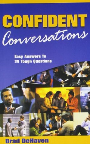 Confident Conversations by Brad DeHaven