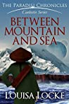 Between Mountain and Sea: Paradisi Chronicles (Caelestis Series #1)