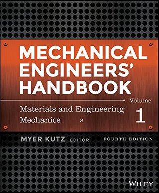 Mechanical Engineers' Handbook, Materials and Engineering Mechanics: Volume 1