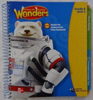 McGraw-Hill Reading Wonders - Grade 6 Unit 3 Teacher's Edition