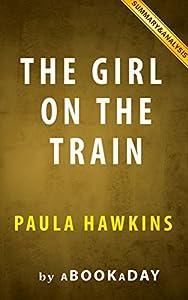 Summary of The Girl on the Train: A Novel by Paula Hawkins | Summary & Analysis