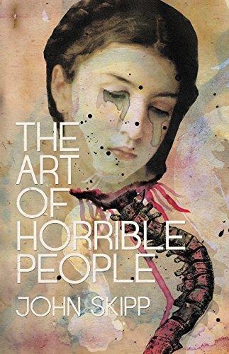 Skipp, John  Malerman, Josh - The Art of Horrible People