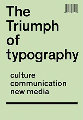 The Triumph of Typography: Culture. Communication. New Media