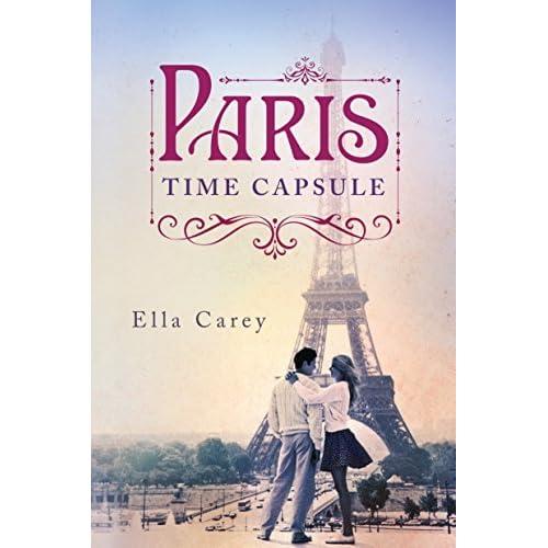 Time Capsule Quotes: Paris Time Capsule By Ella Carey