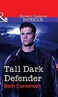 Tall Dark Defender (Mills & Boon Intrigue)