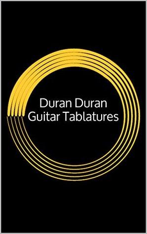 Duran Duran Guitar Tablatures