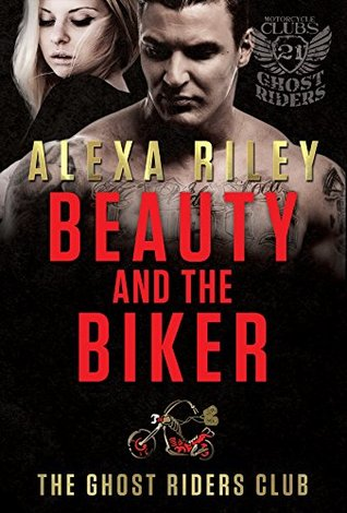 Ebook Beauty And The Biker Ghost Riders Mc 2 By Alexa Riley