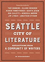 Seattle City of Literature (EBK): Reflections from a Community of Writers