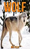 Wolf: Children Book of Fun Facts & Amazing Photos on Animals in Nature - A Wonderful Wolf Book for Kids aged 3-7