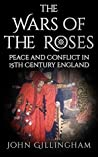 The Wars of the Roses: Peace and Conflict in 15th Century England