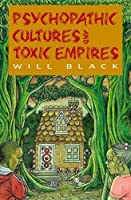 Psychopathic Cultures & Toxic Empires