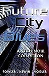 Future City Blues: a tech noir collection