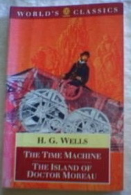 The Time Machine/The Island of Doctor Moreau (World's Classics)