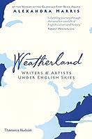 Weatherland: Writers  Artists Under English Skies