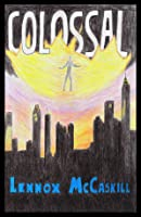 Colossal: Issue #1 (The Colossal Series, #1)