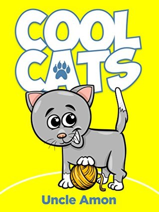 Children Books: Cool Cats (Cute Short Stories for Kids, Bedtime