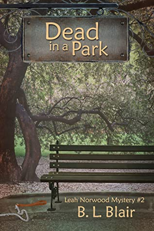 Dead in a Park (Leah Norwood Mystery, #2)
