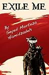 Exile Me by Seyed Morteza Hamidzadeh