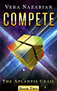 Compete (The Atlantis Grail, #2)