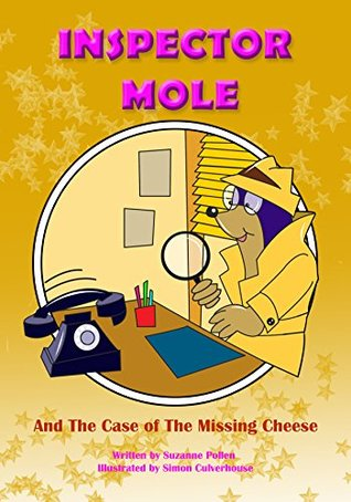 Books for kids: Inspector Mole and The Case of The Missing Cheese(Bedtime Stories for Children, Bedtime Stories for Kids, Children's Books Age 3 - 8) (Inspector Mole Stories Book 1)