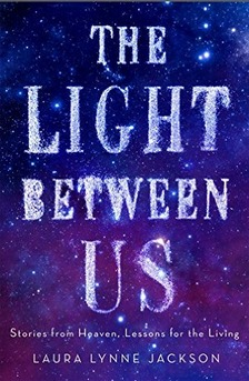 The Light Between Us  Stories from Heaven
