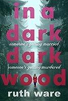 Image result for in a dark dark wood goodreads