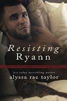 Resisting Ryann (Bad Boy Reformed 2): Volume 2