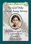 The Girl Who Chased Away Sorrow: The Diary of Sarah Nita, a Navajo Girl