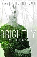 Brightly (Flicker, #2)
