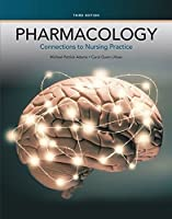 Pharmacology: Connections to Nursing Practice (3rd Edition)
