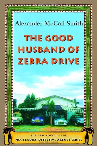 The Good Husband of Zebra Drive (No. 1 Ladies' Detective Agency #8)