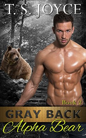 Gray Back Alpha Bear by TS Joyce