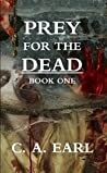 Prey for the Dead: Book One