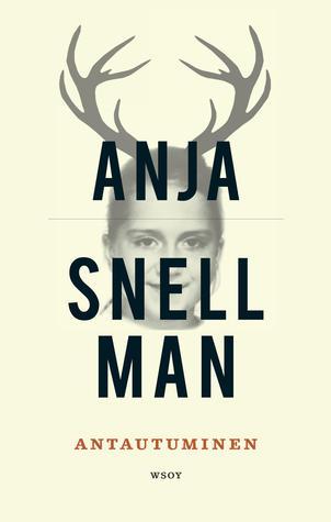 Antautuminen by Anja Snellman
