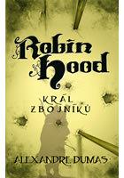 Robin Hood, Král zbojníků  by  Alexandre Dumas