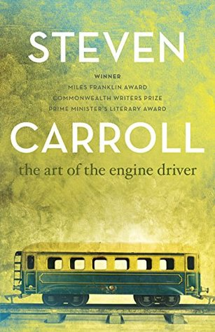 The Art of the Engine Driver by Steven Carroll