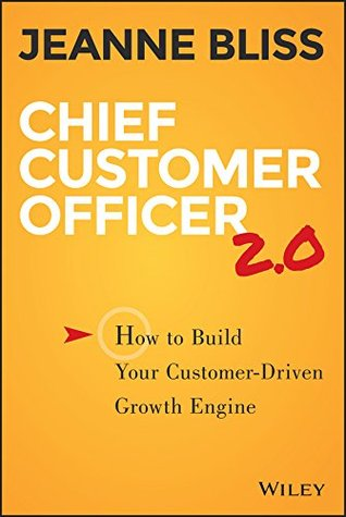 Chief Customer Officer 2.0: How to Build Your Customer-Driven ...