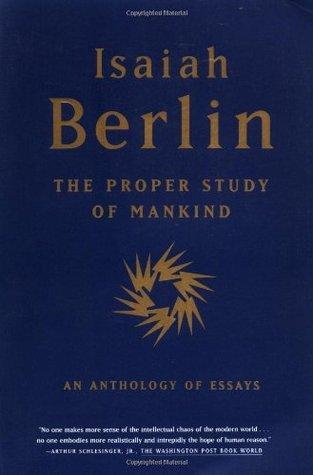 The Proper Study of Mankind