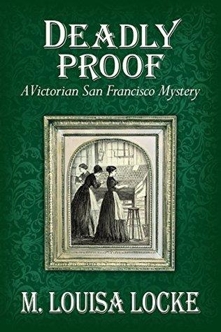 Deadly Proof by M. Louisa Locke