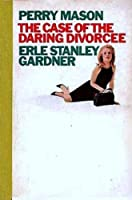 The Case of the Daring Divorcee (Perry Mason Series Book 74)