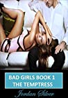 The Temptress (Bad Girls #1)