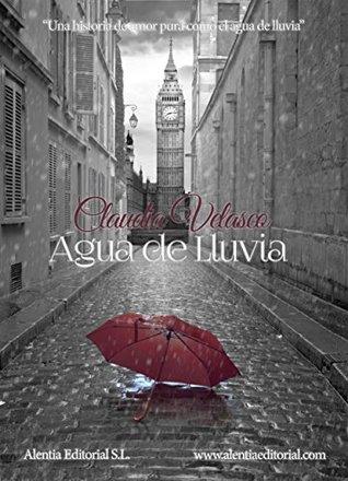 Portada del libro romántico contemporáneo Agua de lluvia, de Claudia Velasco