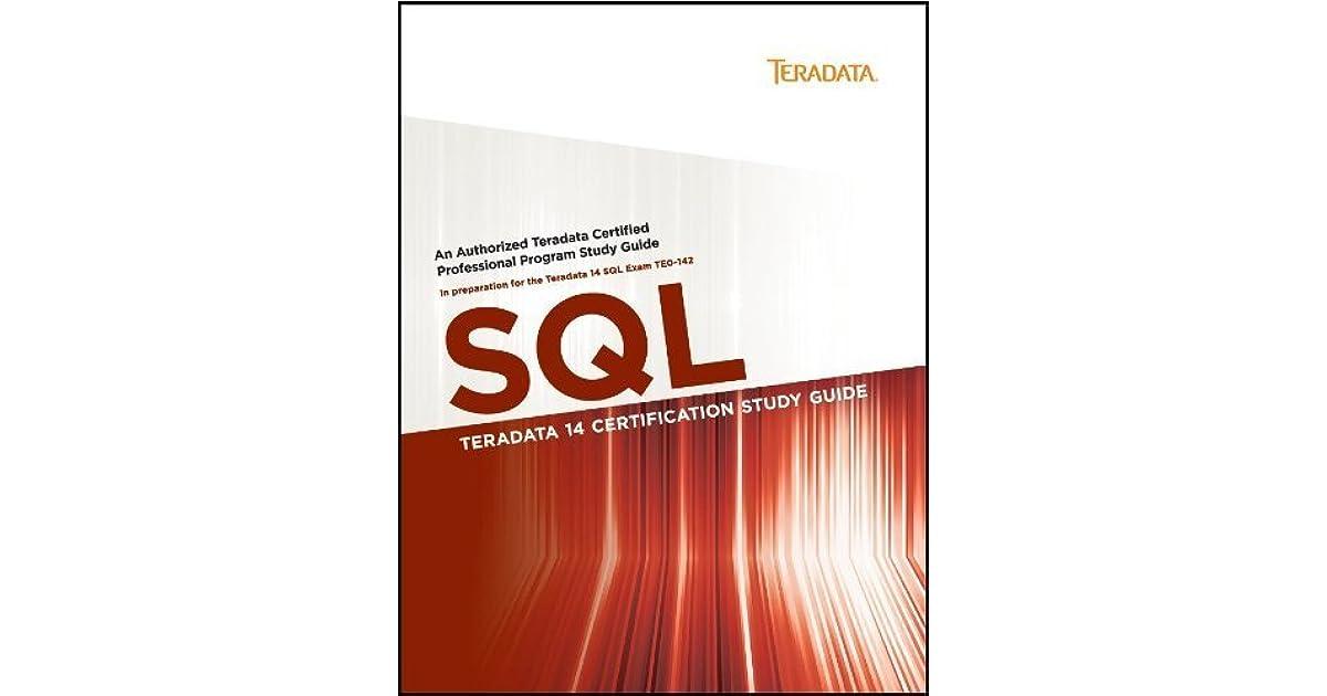 Teradata 14 Certification Study Guide - SQL by David Glenday