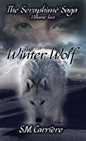 The Winter Wolf (The Seraphimé Saga Book 2)