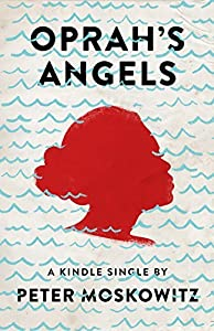Oprah's Angels: 65 Families, One Big Storm, the American Dream